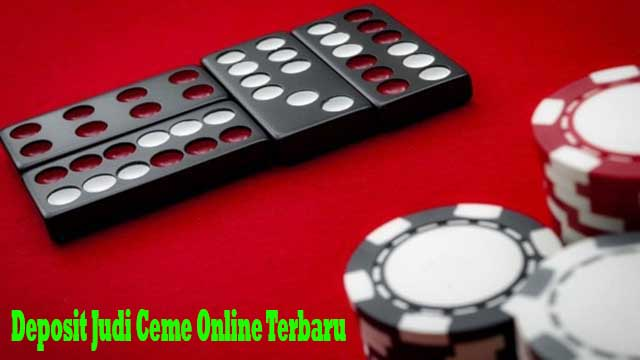 Deposit Judi Ceme Online Terbaru
