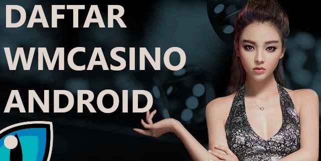 Jangan Salah Saat Memilih Website Wm Casino
