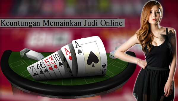 Keuntungan Memainkan Judi Online Baccarat